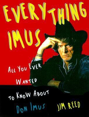 Everything Imus: All You Ever Wanted to Know about Don Imus