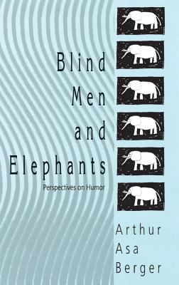 Blind Men and Elephants Perspectives on Humor