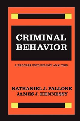 Criminal Behavior A Process Psychology Analysis  Personal Constructs-Stimulus Determinants-Behavioral Repertoires