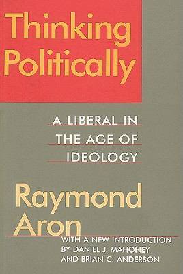 Thinking Politically A Liberal in the Age of Ideology