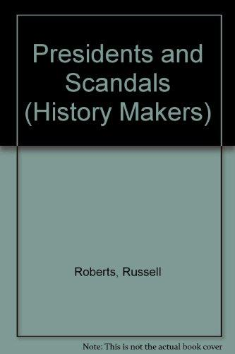 Presidents and Scandals (History Makers (Lucent))
