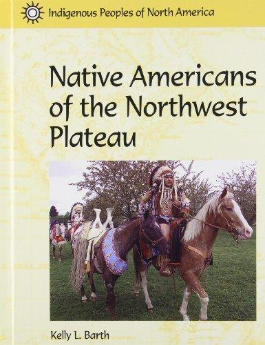 Indigenous Peoples of North America - Native Americans of the Northwest Plateau