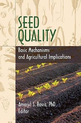 Seed Quality Basic Mechanisms and Agricultural Implications
