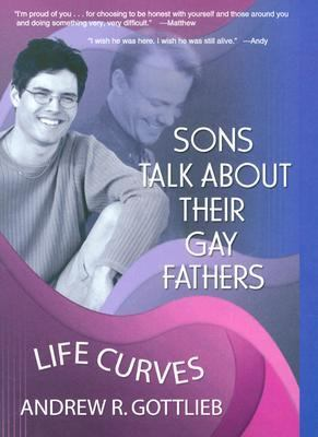Sons Talk About Their Gay Fathers Life Curves