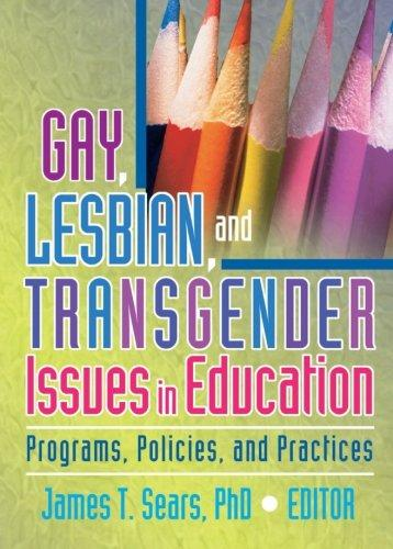 Gay, Lesbian, and Transgender Issues in Education: Programs, Policies, and Practices (Haworth Series in Glbt Community & Youth Studies)