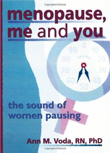 Menopause, Me and You: The Sound of Women Pausing (Haworth Innovations in Feminist Studies)
