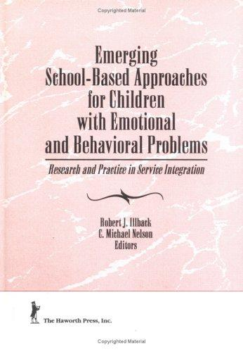 Emerging School-Based Approaches for Children With Emotional and Behavioral Problems: Research and Practice in Service Integration