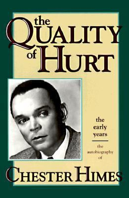 Quality of Hurt The Autobiography of Chester Himes