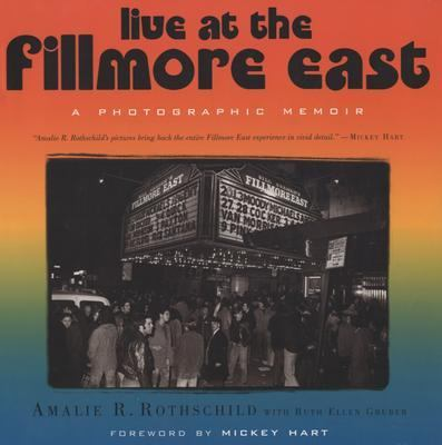 Live at the Fillmore East A Photographic Memoir
