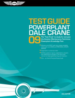 "Powerplant Test Guide 2009: The ""Fast-Track"" to Study for and Pass the FAA Aviation Maintenance Technician Powerplant Knowledge Test"