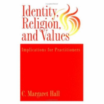 Identity, Religion, and Values Implications for Practitioners