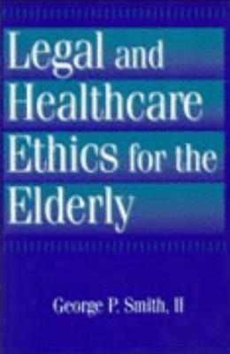 Legal and Healthcare Ethics for the Elderly