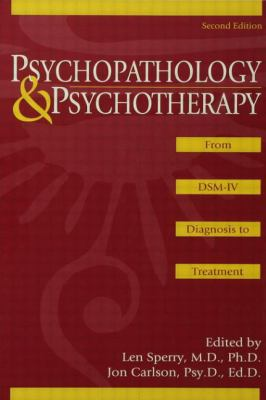 Psychopathology and Psychotherapy From Dsm-IV Diagnosis to Treatment