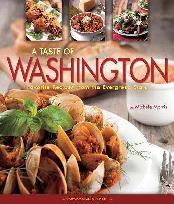Taste of Washington : Favorite Recipes from the Evergreen State