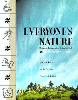 Everyone's Nature: Designing Interpretation to Include All - Carol H. Hunter - Paperback