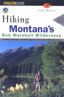 Hiking the Bob Marshall Country Including Jewel Basin and the Scapegoat and Great Bear Wilderness Areas
