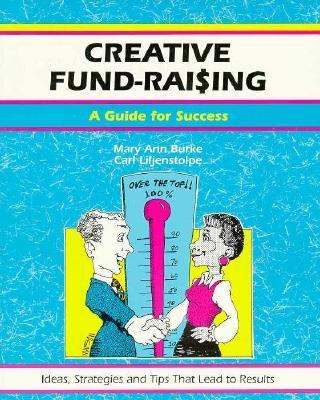 Creative Fund Raising: A Guide for Success