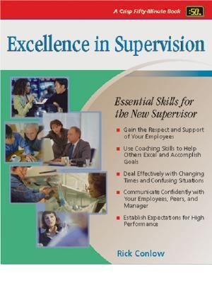Excellence in Supervision Essential Skills for the New Supervisor