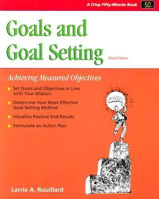 Goals and Goal Setting Achieving Measured Objectives