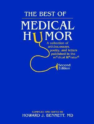 Best of Medical Humor A Collection of Articles, Essays, Poetry, and Letters Published in the Medical Literature