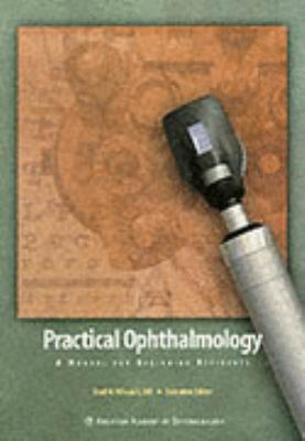 Practical Ophthalmology A Manual for Beginning Residents