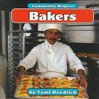 Bakers (Community Helpers (Bridgestone Books))