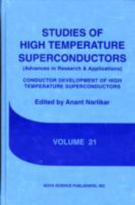 Conductor Development of High Temperature Superconductors Advances in Research and Applications