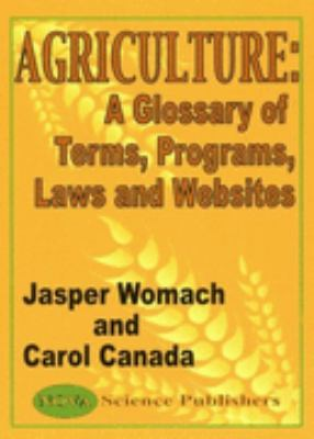 Agriculture A Glossary of Terms, Progrms, Laws and Websites