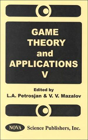 Game Theory and Applications V (Game Theory & Applications) (Vol 5)