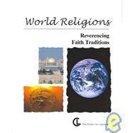 World Religions: Reverencing Faith Traditions