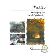Faith: Developing an Adult Spirituality