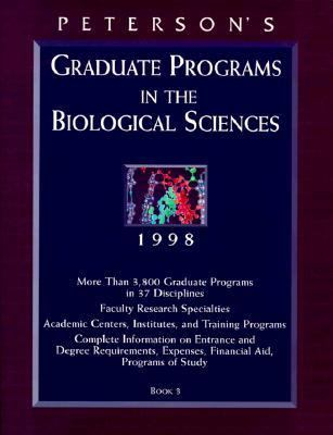 Peterson's Graduate Programs in the Biological Sciences, 1998