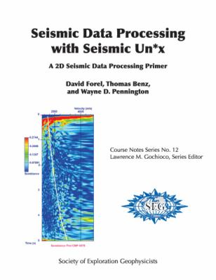 Seismic Data Processing with Seismic Un*X: A 2d Seismic Data Processing Primer