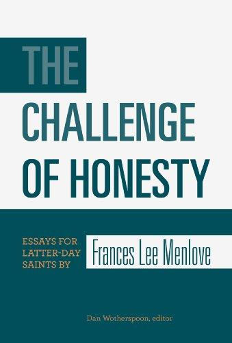 The Challenge of Honesty: Essays for Latter-day Saints by Frances Lee Menlove
