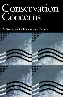 Conservation Concerns: A Guide for Collectors and Curators