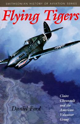 Flying Tigers Claire Chennault and the American Volunteer Group