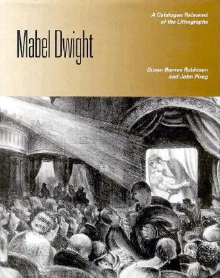 Mabel Dwight A Catalogue Raisonne of the Lithographs