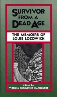 Survivor from a Dead Age The Memoirs of Louis Lozowick