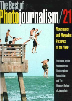 Best of Photojournalism: Newspaper and Magazine Pictures of the Year