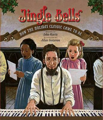Jingle Bells : How the Holiday Classic Came to Be