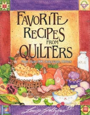 Favorite Recipes from Quilters More Than 900 Delectable Dishes