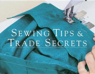 Sewing Tips & Trade Secrets