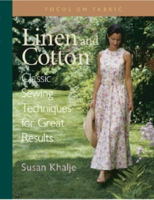 Linen and Cotton Classic Sewing Techniques for Great Results
