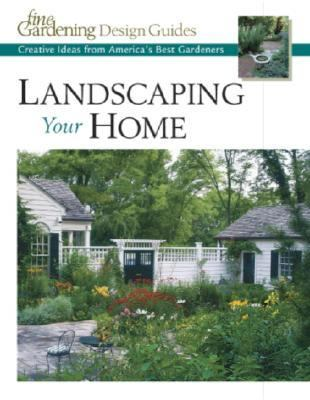 Landscaping Your Home Creative Ideas from America's Best Gardeners