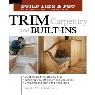 Trim Carpentry and Built-Ins Expert Advice from Start to Finish
