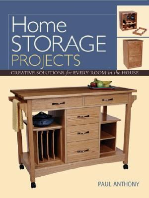 Home Storage Projects Creative Solutions for Every Room in the House