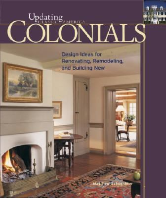 Colonials Design Ideas for Renovating, Remodeling, and Building New