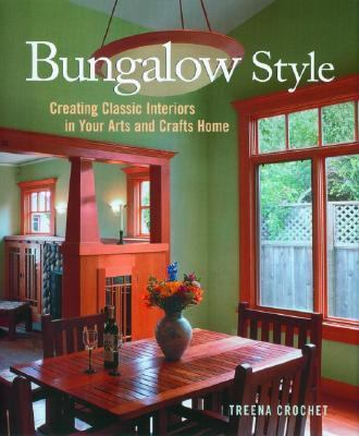 Bungalow Style Creating Classic Interiors in Your Arts and Crafts Home