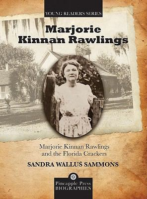 Marjorie Kinnan Rawlings and the Florida Crackers (Pineapple Press Biography)