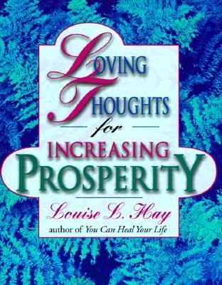 Loving Thoughts for Increasing Prosperity - Louise L. Hay - Paperback